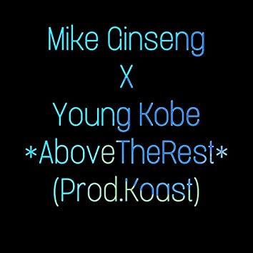AboveTheRest (feat. Young Kobe)