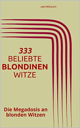 333 beliebte Blondinenwitze: Die Megadosis an blonden Witzen