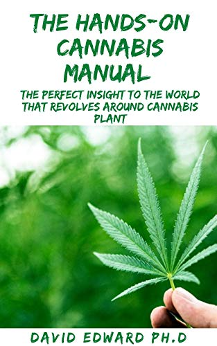 THE HANDS-ON CANNABIS MANUAL : The...