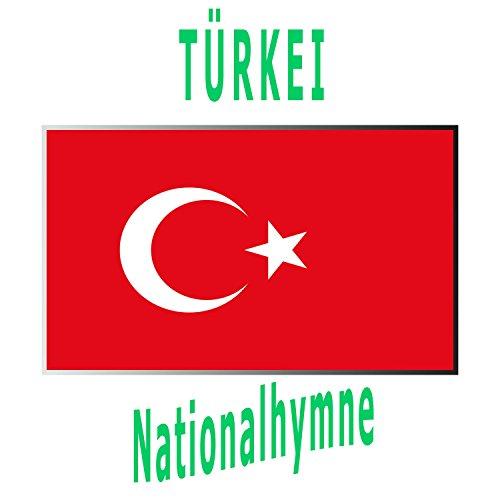 Türkei - İstiklâl Marşı - Türkische Nationalhymne ( Unabhängigkeitsmarsch )