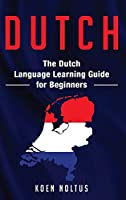 Dutch: The Dutch Language Learning Guide for Beginners