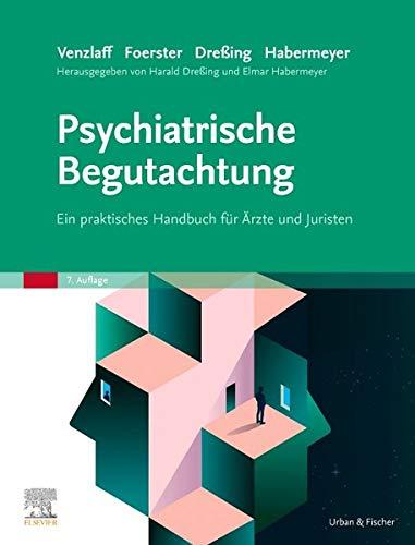 Psychiatrische Begutachtung: Ein praktisches Handbuch für Ärzte und Juristen: Ein praktisches Handbuch fr rzte und Juristen