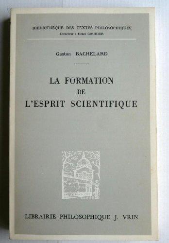 La formation de l'esprit scientifique.