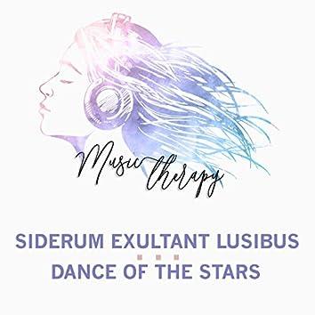 Siderum Exultant Lusibus / Dance of the Stars