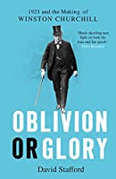 Oblivion or Glory: 1921 and the Making of Winston Churchill