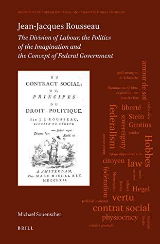 Jean-Jacques Rousseau: The Division of Labour, the Politics of the Imagination and the Concept of Federal Government