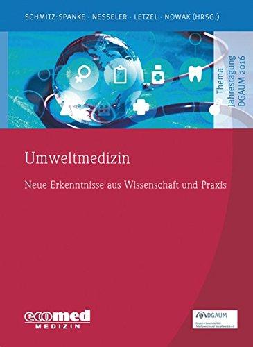 Umweltmedizin: Neue Erkenntnisse aus Wissenschaft und Praxis