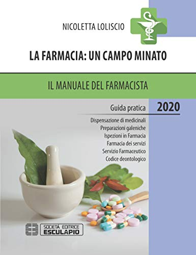 La farmacia: un campo minato. Il manuale del farmacista 2020