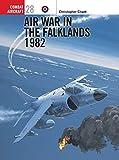 Air War in the Falklands 1982 (Osprey Combat Aircraft 28)