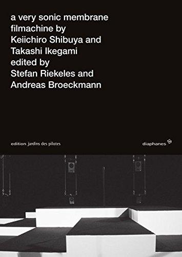 A very sonic membrane: Filmachine by Keiichiro Shibuya and Takashi Ikegami (edition jardins des pilotes)