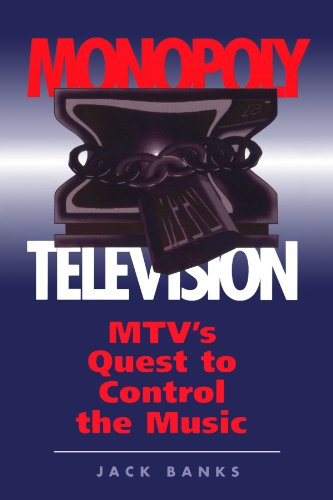 Monopoly Television: Mtv\'s Quest To Control The Music (Critical Studies in Communication and in the Cultural Industries)