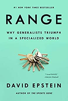Range: Why Generalists Triumph in a Specialized World by [David J.  Epstein]