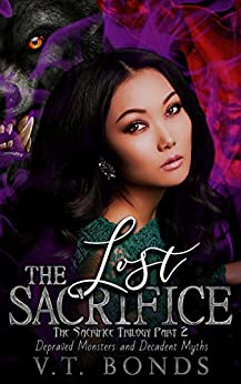 The Lost Sacrifice: The Sacrifice Trilogy Book 2 (Depraved Monsters and Decadent Myths) by [V.T. Bonds]