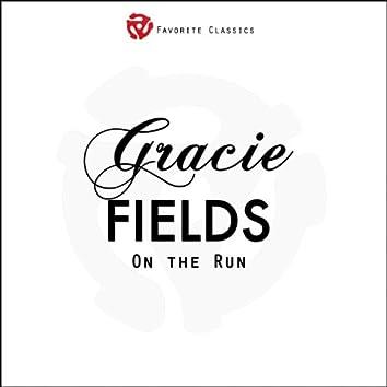 Gracie Fields On the Run