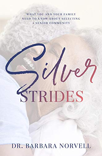 Silver Strides: What You And Your Family Need To Know About Selecting a Senior Community (English Edition)