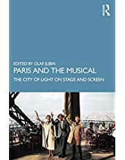 Paris and the Musical: The City of Light on Stage and Screen
