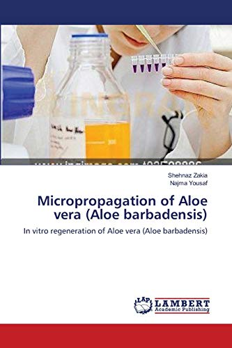 Micropropagation of Aloe vera (Aloe barbadensis): In vitro regeneration of Aloe vera (Aloe barbadensis)