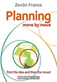 Planning: Move by Move: First the idea and then the move! (English Edition)