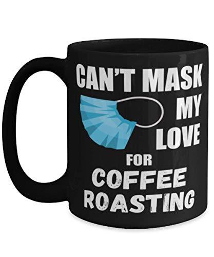 N\A Cant Mask My Love For Coffee - Taza de café tostadora de 11 oz, Color Negro