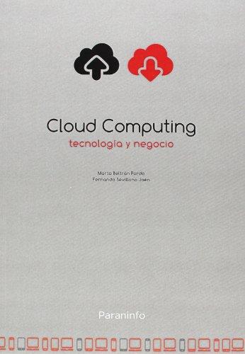 Cloud Computing, tecnología y negocio (Divulgacion General)