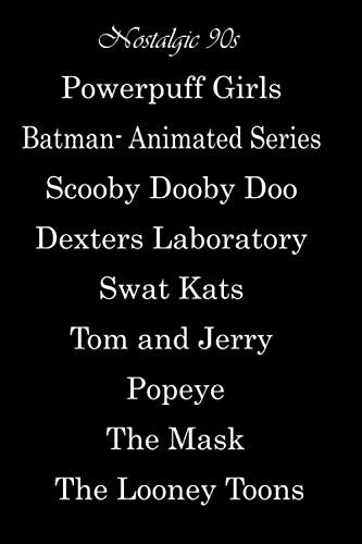 Nostalgic 90s Powerpuff Girls Batman- Animated Series Scooby Dooby Doo Dexters Laboratory Swat Kats Tom and Jerry Popeye The Mask The Looney Toons: ... | funny quotes for those who loves cartoon