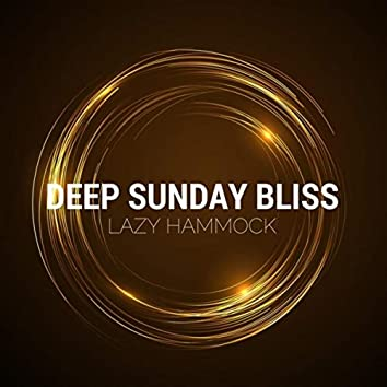 Deep Sunday Bliss