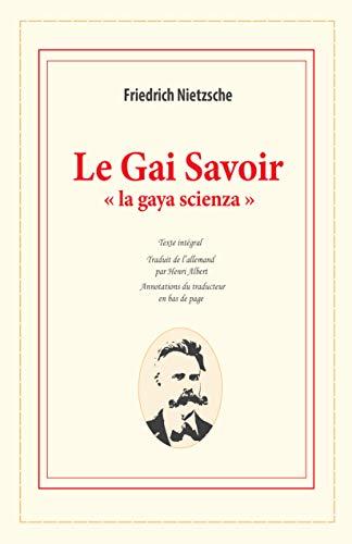 """Le Gai Savoir: """" la gaya scienza """""""