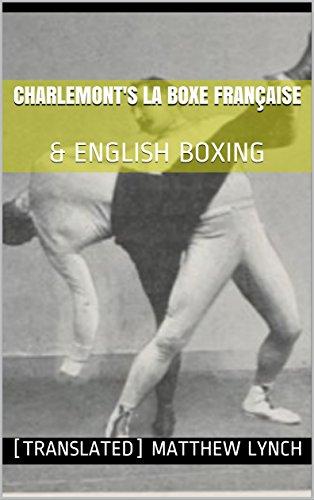 CHARLEMONT'S LA BOXE FRANÇAISE: & ENGLISH BOXING (English Edition)