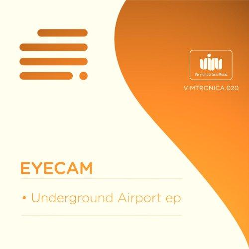 Eyecam - Underground Airport