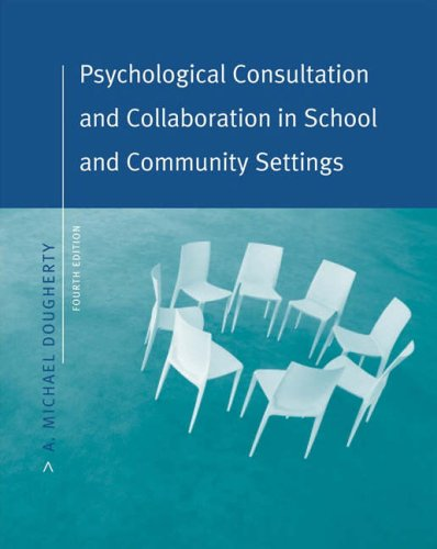 Psychological Consultation and Collaboration in School and Community Settings, 4th Edition