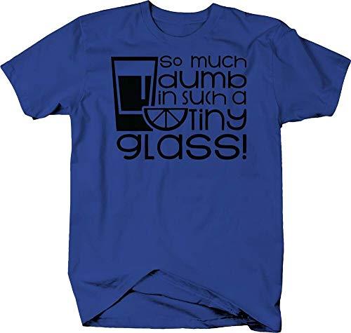 ouy zo veel domme in een dergelijke kleine glas tequila drinken alcohol grappige shirt voor mannen