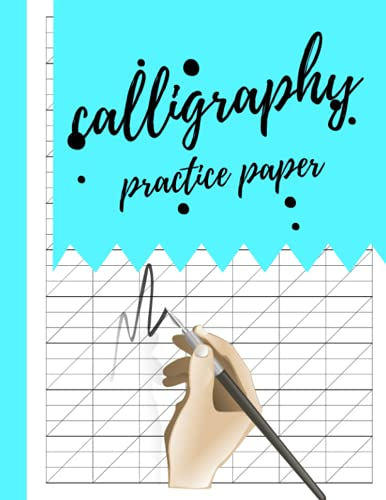Calligraphy Practice Paper: Calligraphy Practice Paper And Workbook For Lettering Artist , Beginners