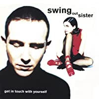 Get In Touch With Yourself by Swing Out Sister (1992-06-23)