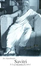 Savitri: A Legend & A Symbol - New U.S.Edition