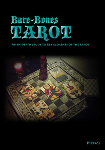 Bare-Bones Tarot: An In-Depth Study to Key Elements of the Tarot