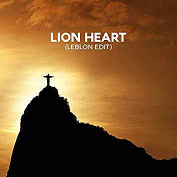 Lion Heart (Leblon Edit)