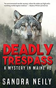 Deadly Trespass: A Mystery In Maine