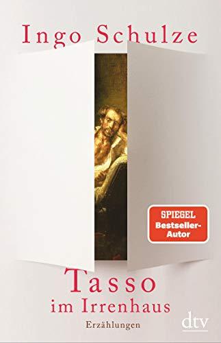 Buchseite und Rezensionen zu 'Tasso im Irrenhaus: Erzählungen' von Ingo Schulze