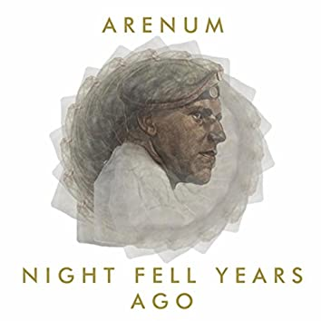 Night Fell Years Ago