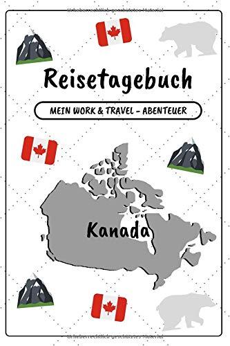 Reisetagebuch Kanada: Mein Work and Travel - Abenteuer | Notizbuch zum Ausfüllen und Selberschreiben inkl. Packliste | Travel-Journal A5 | Abschiedsgeschenk für die Reise