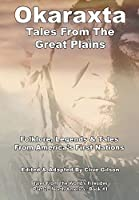 Okaraxta - Tales From The Great Plains (Tales from the World's Firesides - North America)