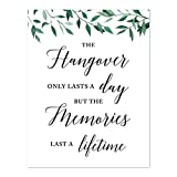 Andaz Press Wedding Party Signs, Natural Greenery Green Leaves, 8.5x11-inch, The Hangover Only Lasts a Day But The Memories Last a Lifetime Bar Beer Wine Alcohol Sign, 1-Pack
