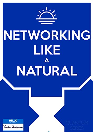 Networking Like a Natural: How to attract and connect yourself to the best people you ever want to meet, and become your own Superhero (New World of Work Book 1) (English Edition)