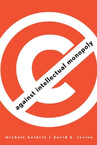Against Intellectual Monopoly (English Edition) eBook: Boldrin, Michele, Levine, David K.: Amazon.es: Tienda Kindle