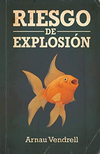 Riesgo de explosión de Arnau Vendrell