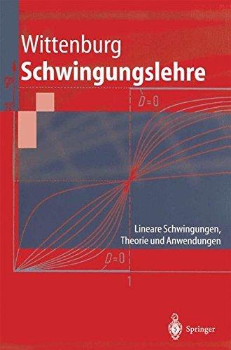 Schwingungslehre: Lineare Schwingungen, Theorie und Anwendungen (Springer-Lehrbuch)