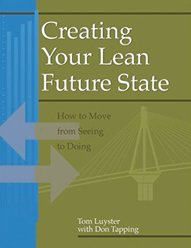 Creating Your Lean Future State: How to Move from Seeing to Doing (English Edition)