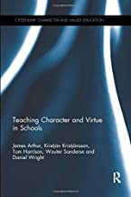Teaching Character and Virtue in Schools (Citizenship, Character and Values Education)