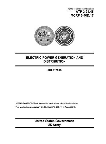 Army Techniques Publication ATP 3-34.45 MCRP 3-40D.17 Electric Power Generation and Distribution July 2018 (English Edition)