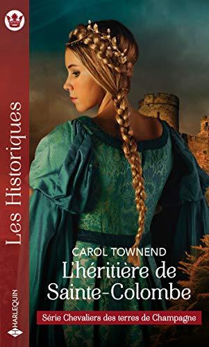 L'héritière de Sainte-Colombe (Chevaliers des terres de Champagne t. 4) (French Edition)